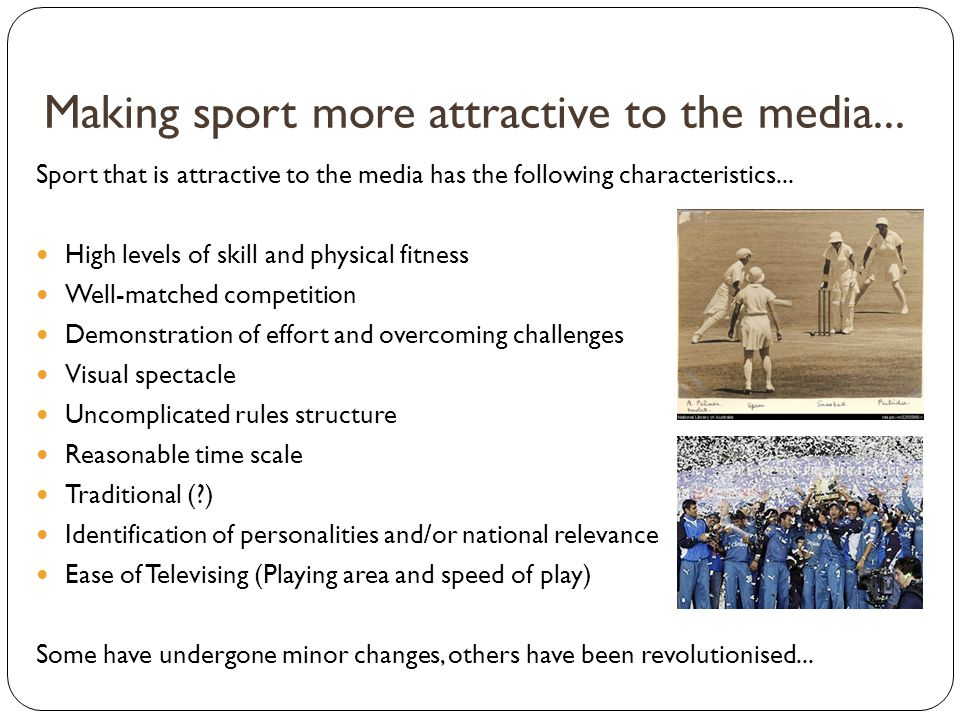 Making sport more attractive to the media...