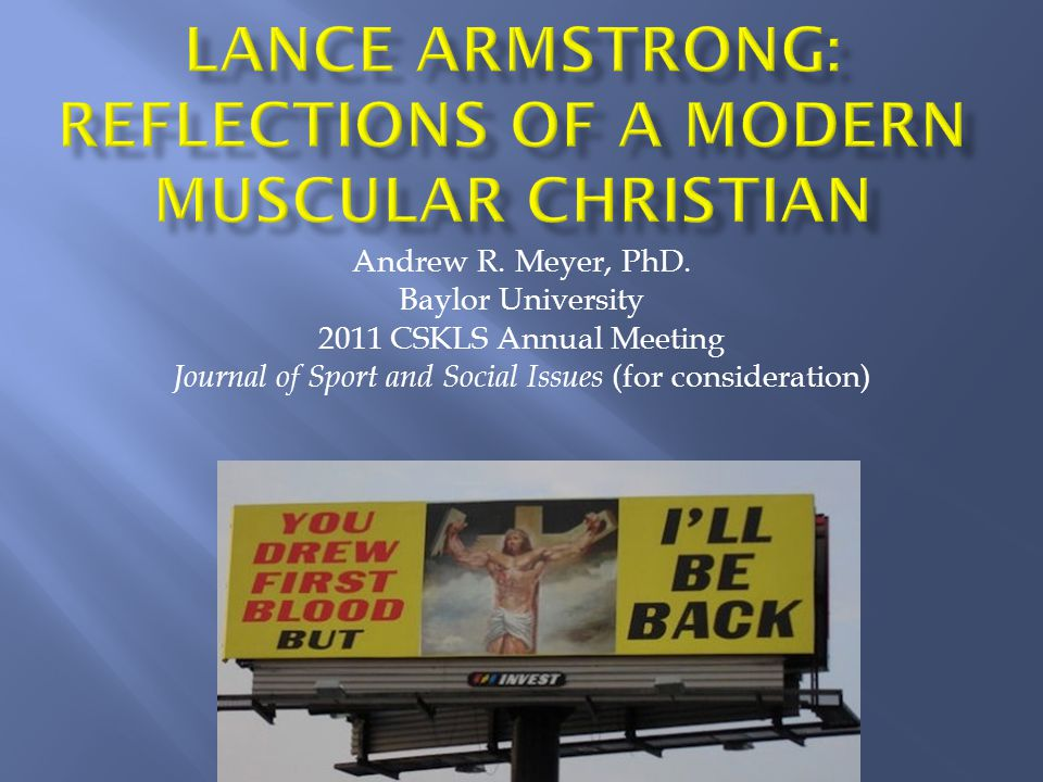 Armstrong is neither a Christian nor is he (to my knowledge) aware of that he is reflecting muscular Christian notions.