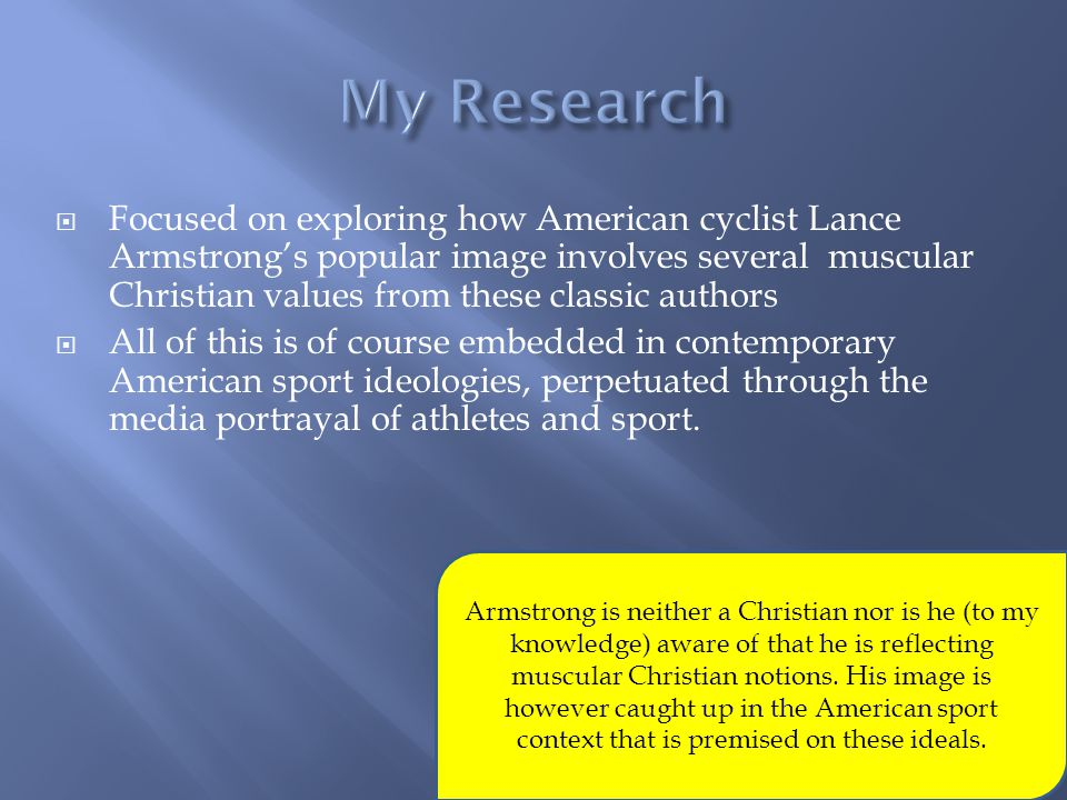 Armstrong is neither a Christian nor is he (to my knowledge) aware of that he is reflecting muscular Christian notions. His image is however caught up