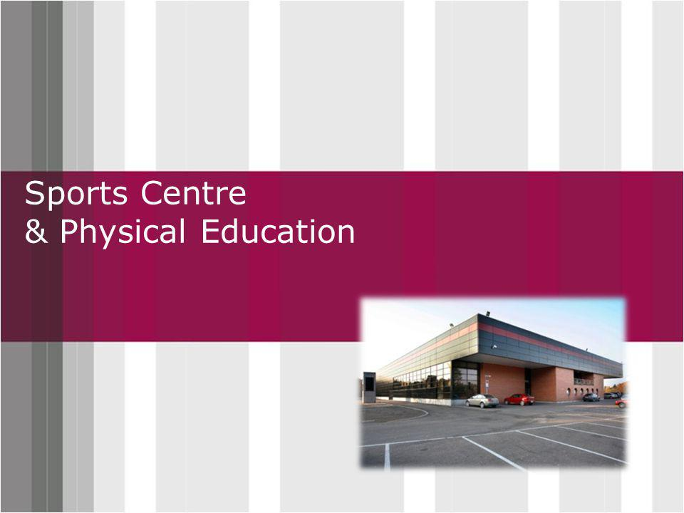 Click to edit Master title style Sports Centre & Physical Education