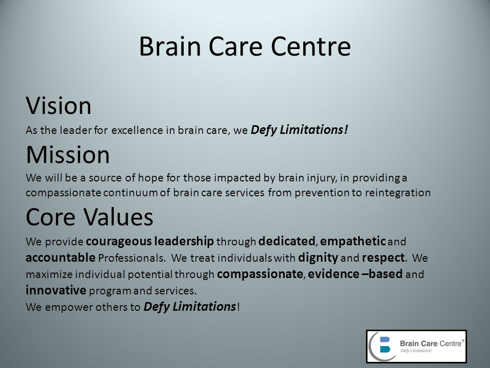 Vision As the leader for excellence in brain care, we Defy Limitations.