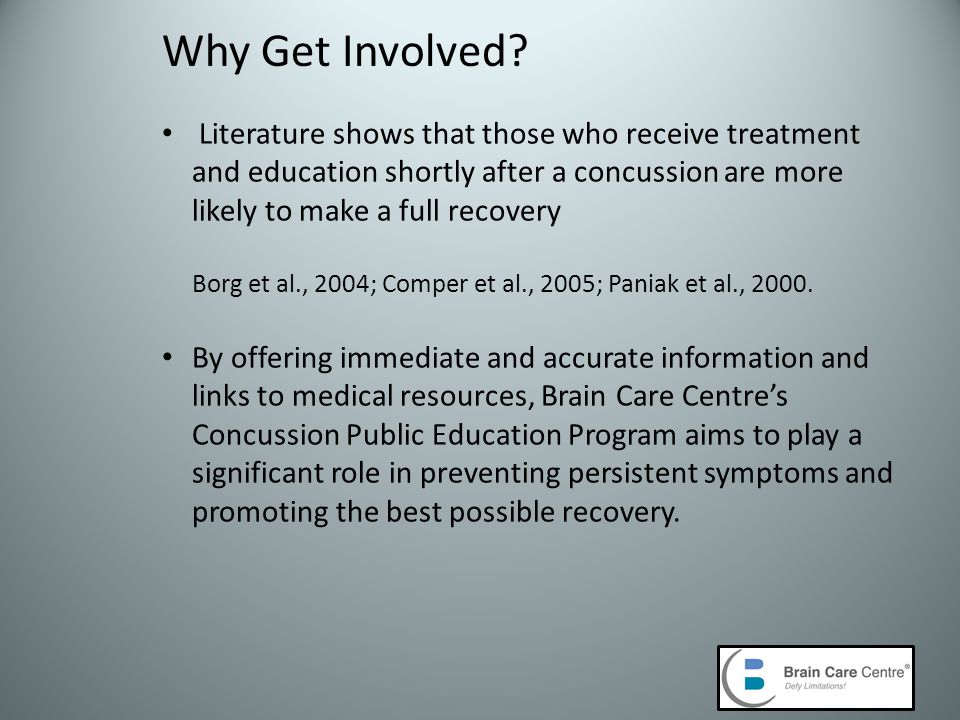 Prevention Engage in Prevention Efforts - Prevention of PCSS (Post Concussion Syndrome Symptoms) through education and proper treatment at the time of injury