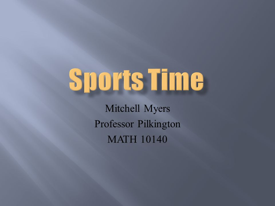 Mitchell Myers Professor Pilkington MATH 10140