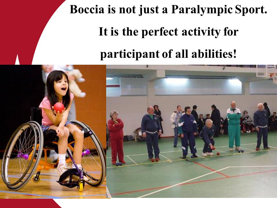Boccia is not just a Paralympic Sport. It is the perfect activity for participant of all abilities!