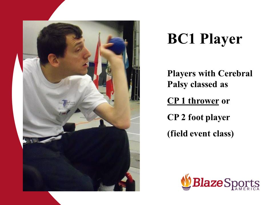 BC1 Player Players with Cerebral Palsy classed as CP 1 thrower or CP 2 foot player (field event class)