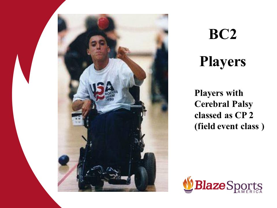 BC2 Players Players with Cerebral Palsy classed as CP 2 (field event class )