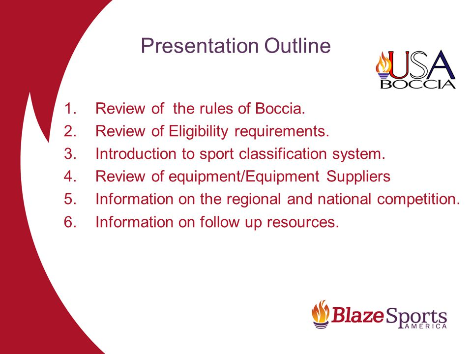 Presentation Outline 1.Review of the rules of Boccia.