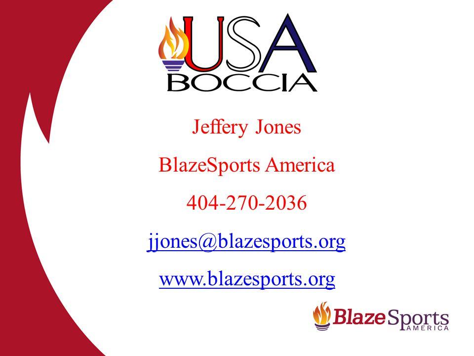 Jeffery Jones BlazeSports America 404-270-2036 jjones@blazesports.org www.blazesports.org