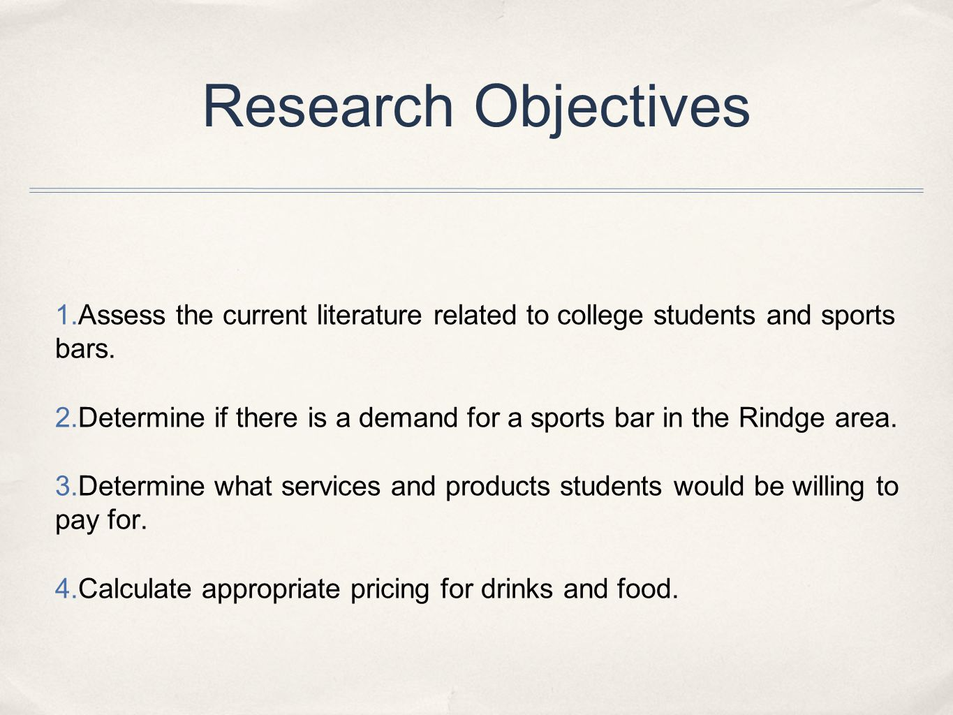Research Objectives 1. Assess the current literature related to college students and sports bars.