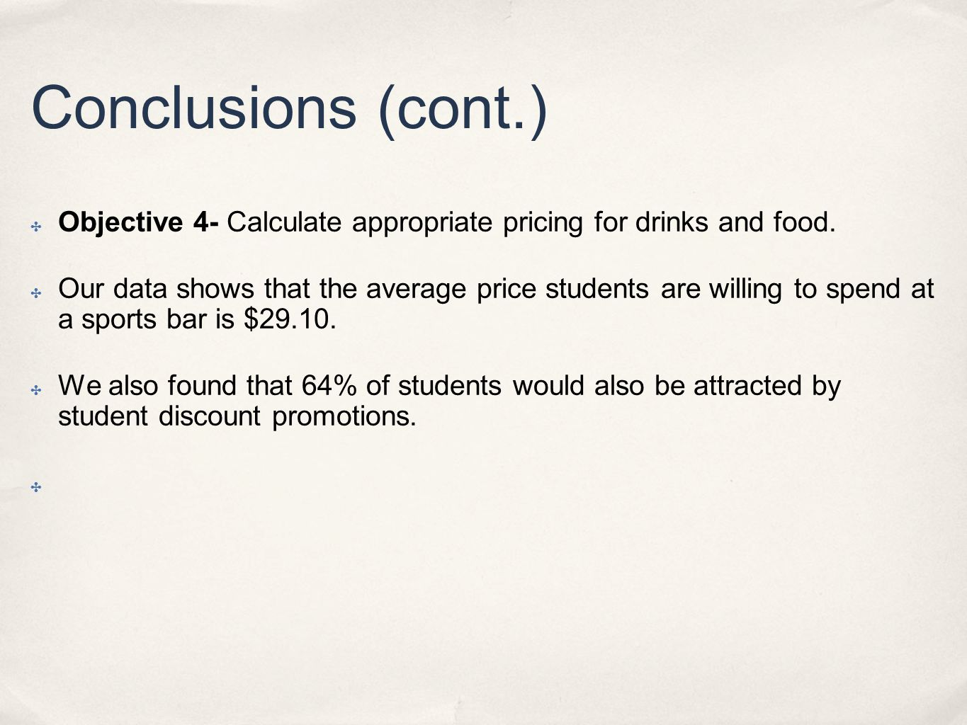 Conclusions (cont.) Objective 4- Calculate appropriate pricing for drinks and food.