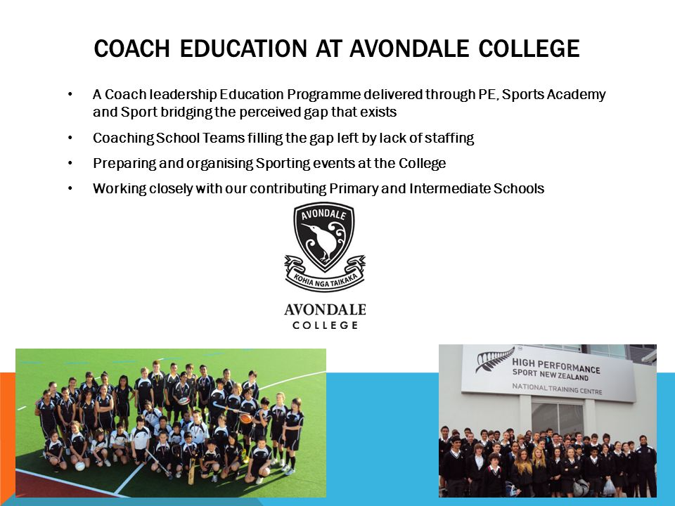 COACH EDUCATION AT AVONDALE COLLEGE A Coach leadership Education Programme delivered through PE, Sports Academy and Sport bridging the perceived gap t