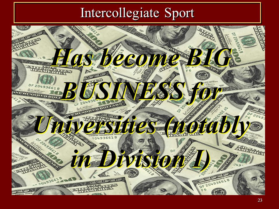 24 Intercollegiate Sport (Contd.) Main problems: Problems may differ between Division I and III schools.