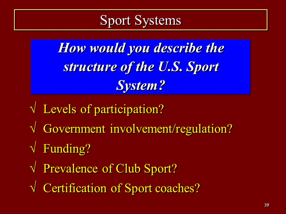 40 Alternative Goals for Sport Systems What are (or should be) the goals of a Sport System.