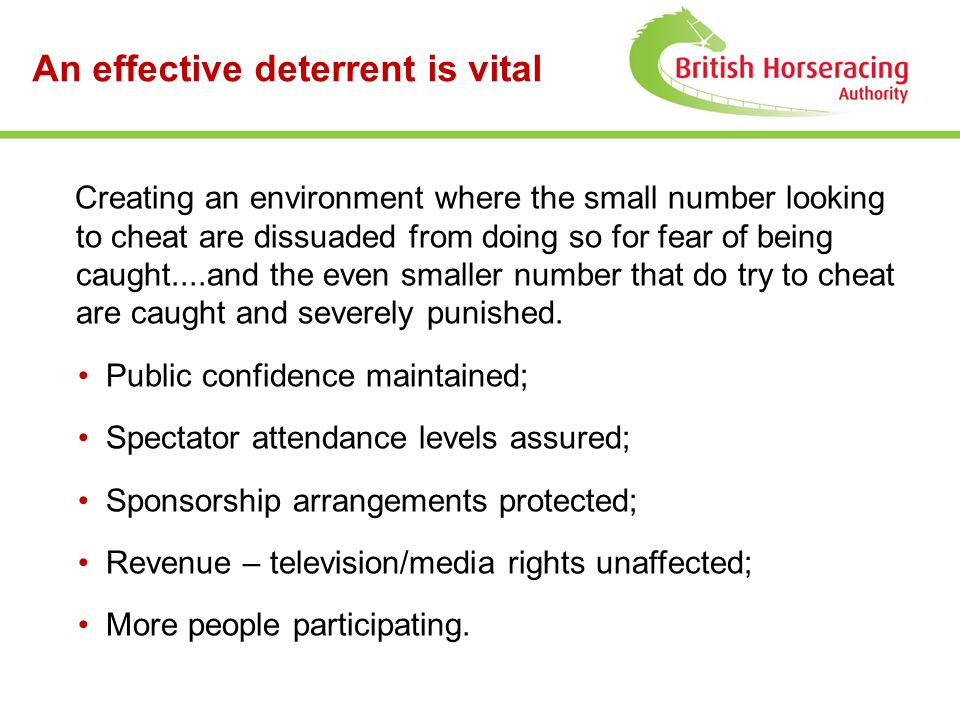 An effective deterrent is vital Creating an environment where the small number looking to cheat are dissuaded from doing so for fear of being caught..