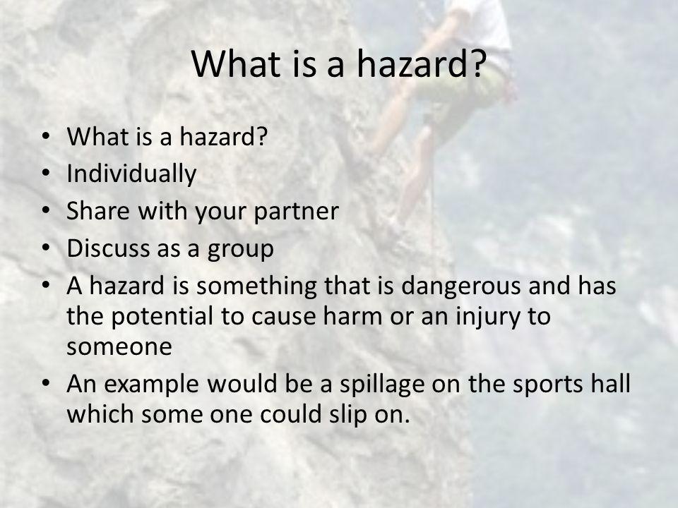 What is a hazard.