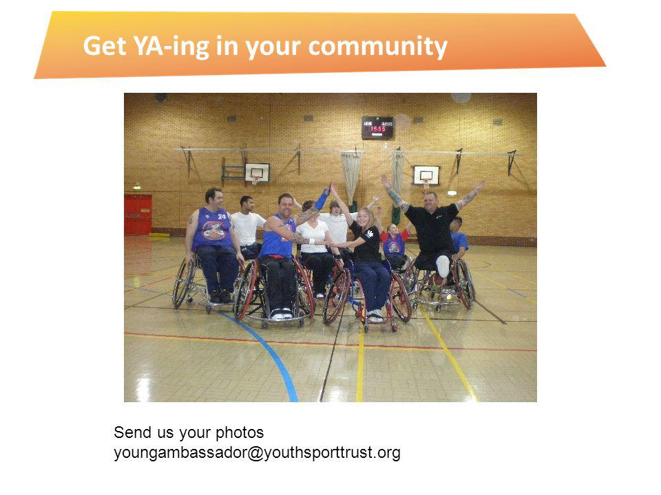 Get YA-ing in your community Send us your photos youngambassador@youthsporttrust.org