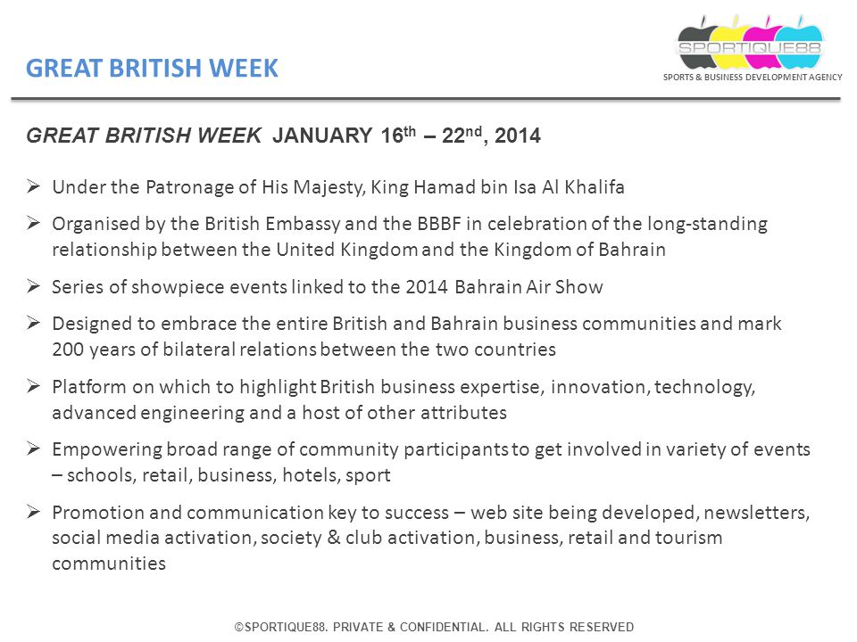 ©SPORTIQUE88. PRIVATE & CONFIDENTIAL. ALL RIGHTS RESERVED SPORTS & BUSINESS DEVELOPMENT AGENCY GREAT BRITISH WEEK GREAT BRITISH WEEK JANUARY 16 th – 2