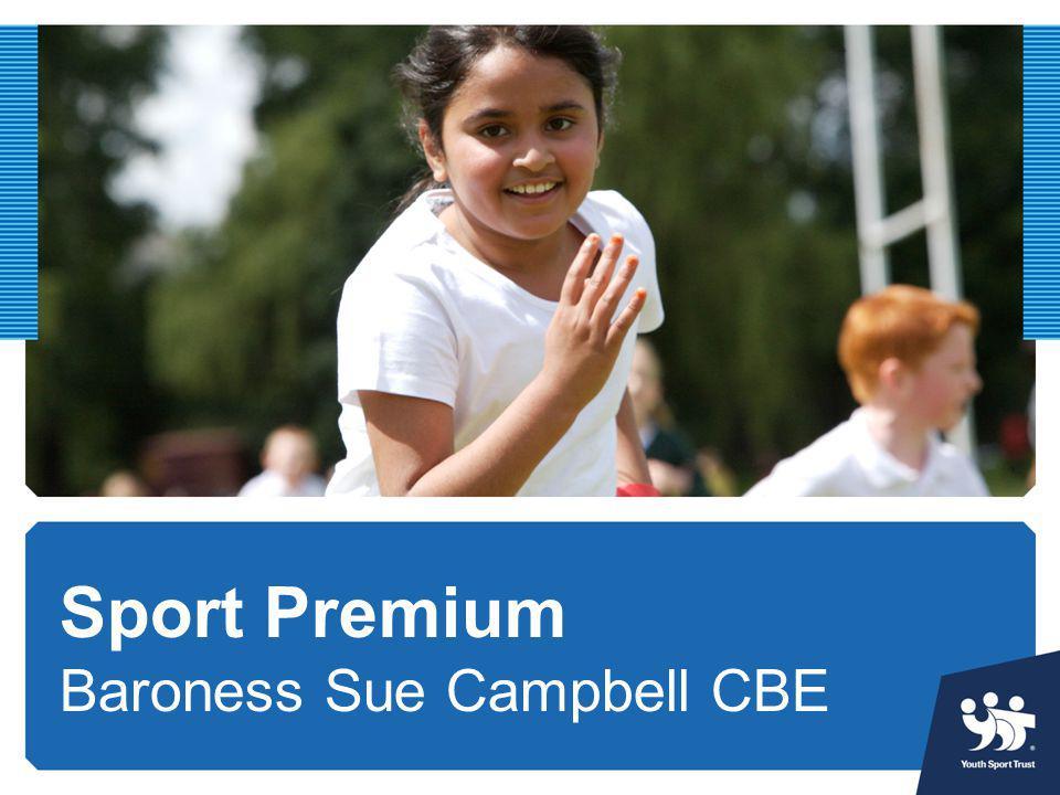 Sport Premium Baroness Sue Campbell CBE