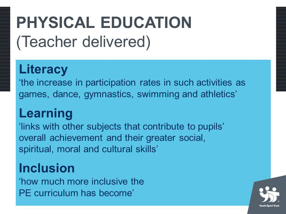 Literacy the increase in participation rates in such activities as games, dance, gymnastics, swimming and athletics Learning links with other subjects