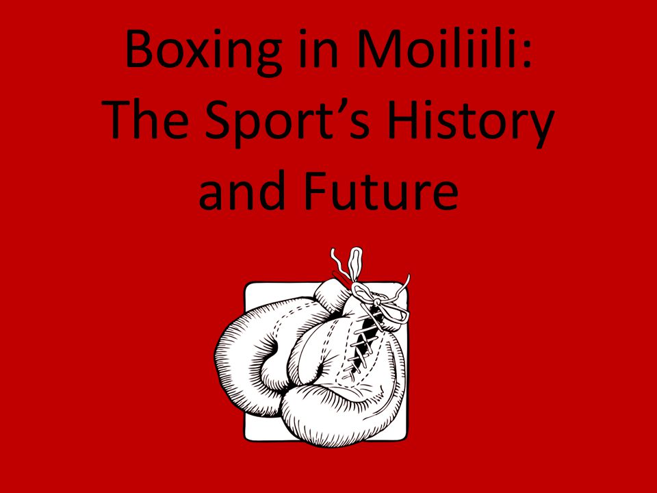 Boxing in Moiliili: The Sports History and Future