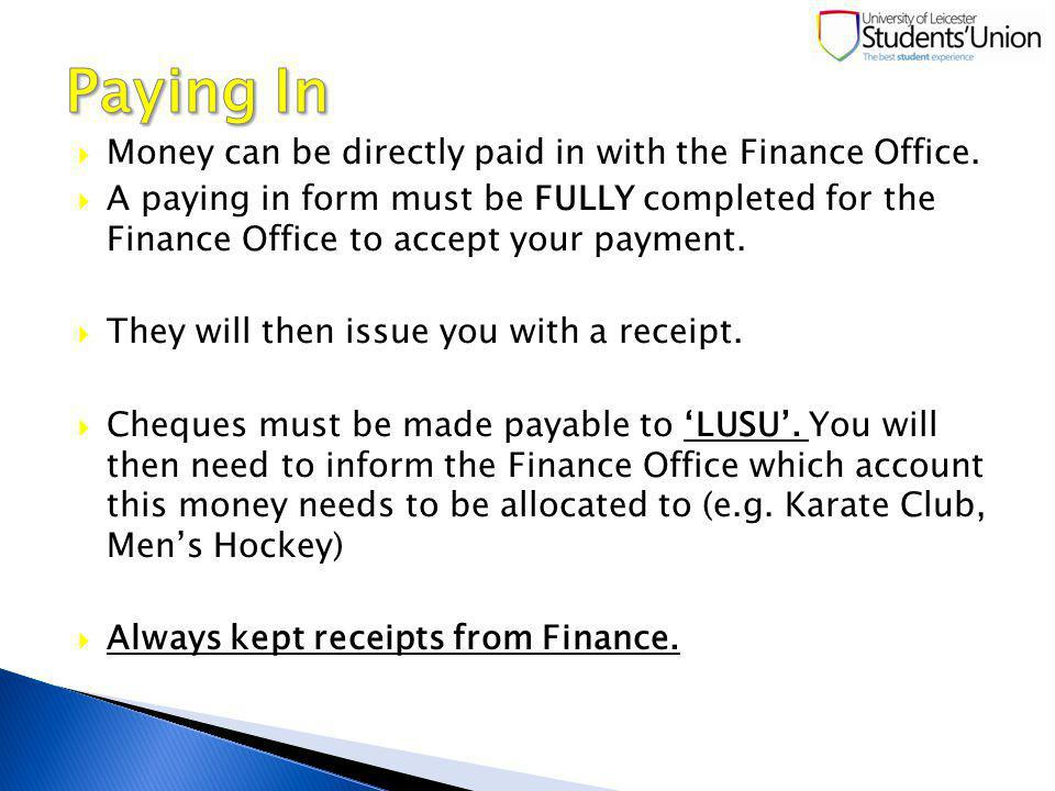 Money can be directly paid in with the Finance Office.