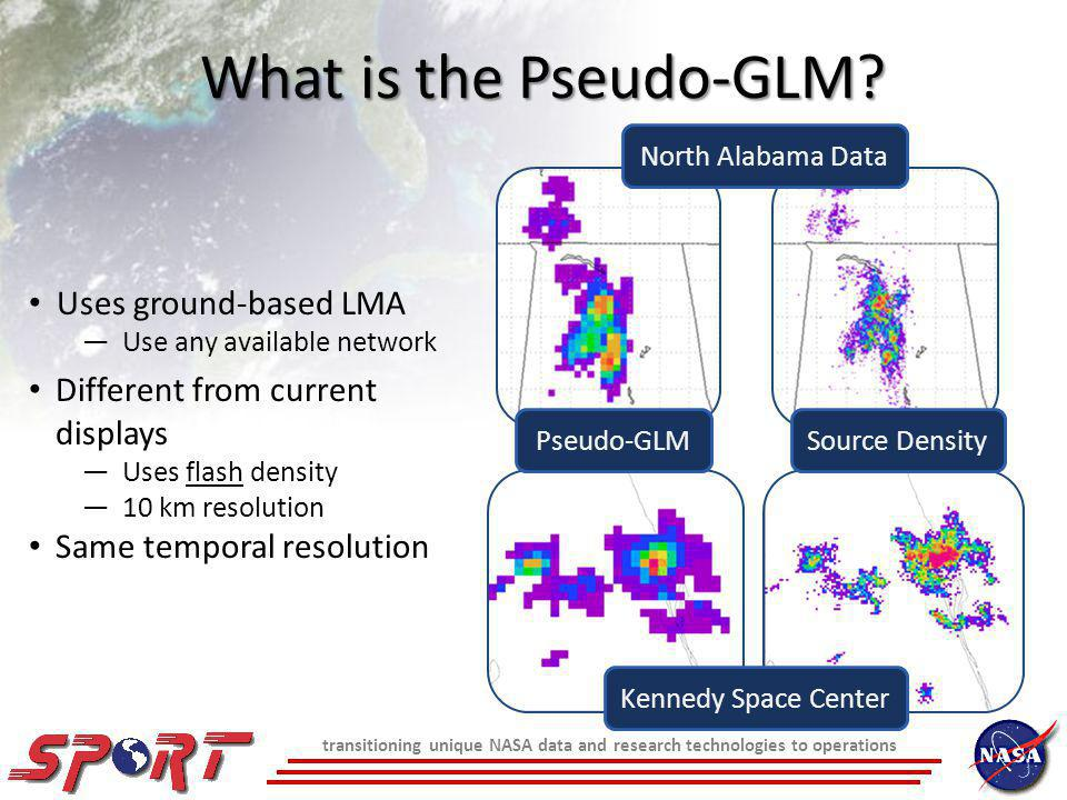 transitioning unique NASA data and research technologies to operations What is the Pseudo-GLM.