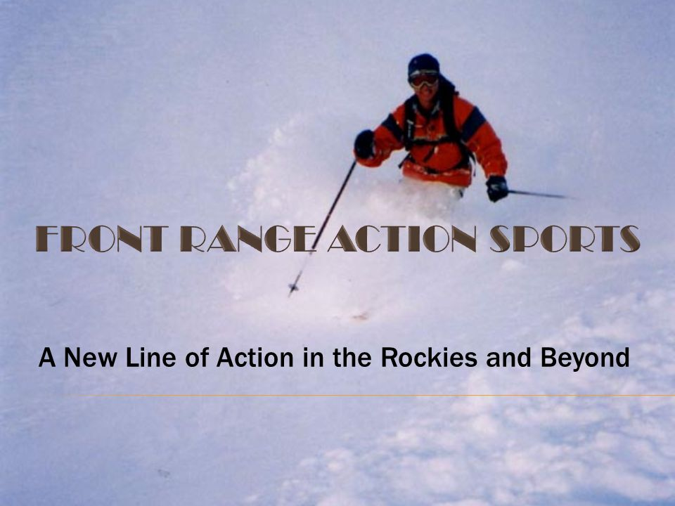 A New Line of Action in the Rockies and Beyond