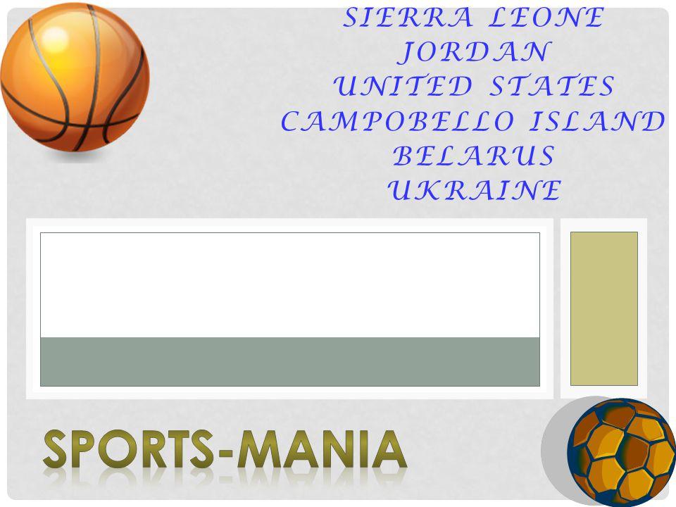 SIERRA LEONE JORDAN UNITED STATES CAMPOBELLO ISLAND BELARUS UKRAINE