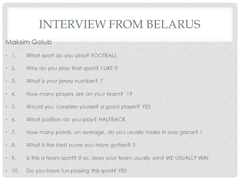 INTERVIEW FROM BELARUS Maksim Golub 1.What sport do you play.