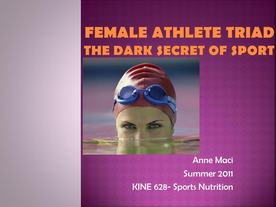 Anne Maci Summer 2011 KINE 628- Sports Nutrition