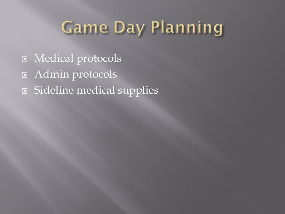 Medical protocols Admin protocols Sideline medical supplies