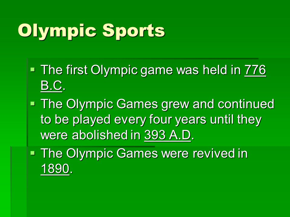 Olympic Sports The first Olympic game was held in 776 B.C.