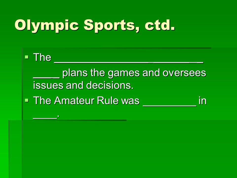 Olympic Sports, ctd.