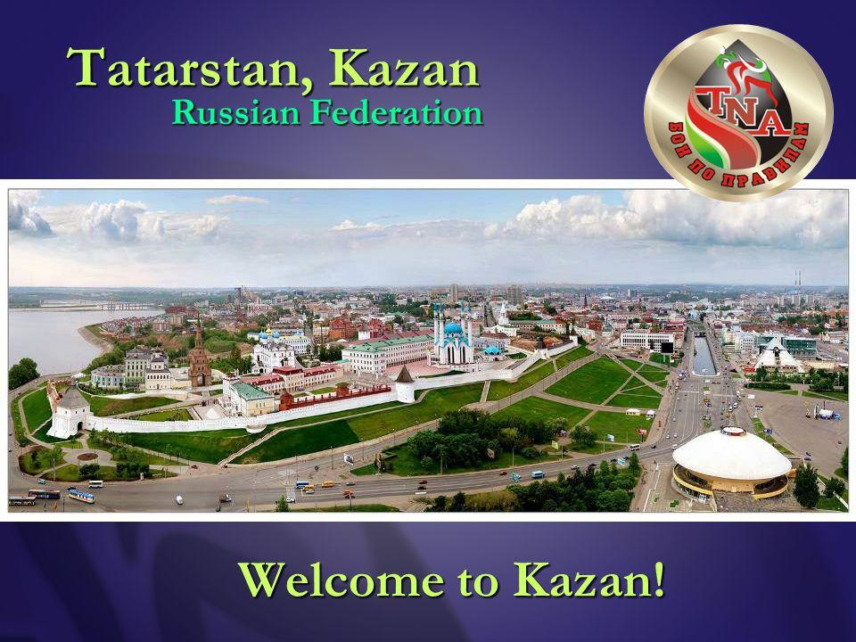 Tatarstan, Kazan Welcome to Kazan! Russian Federation