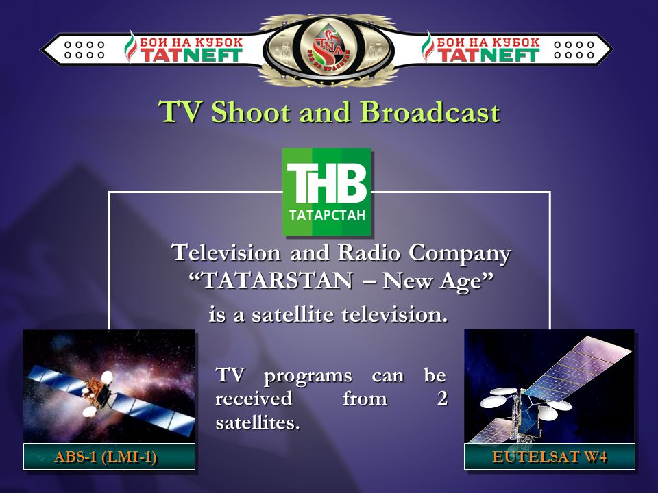 TV Shoot and Broadcast Television and Radio Company TATARSTAN – New Age is a satellite television.