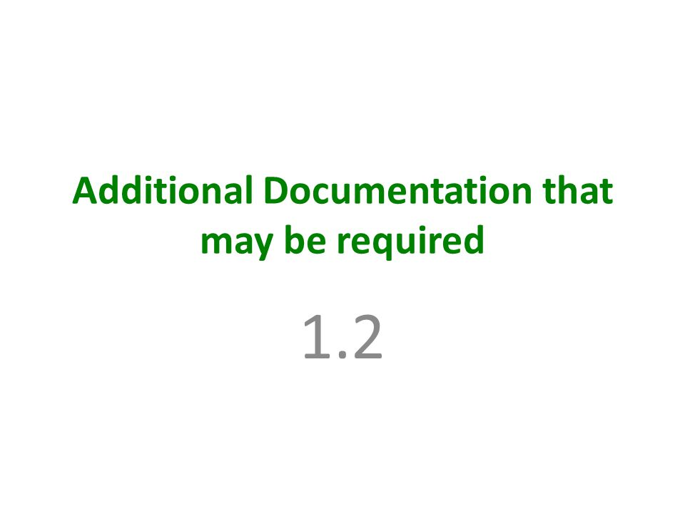 Additional Documentation that may be required 1.2