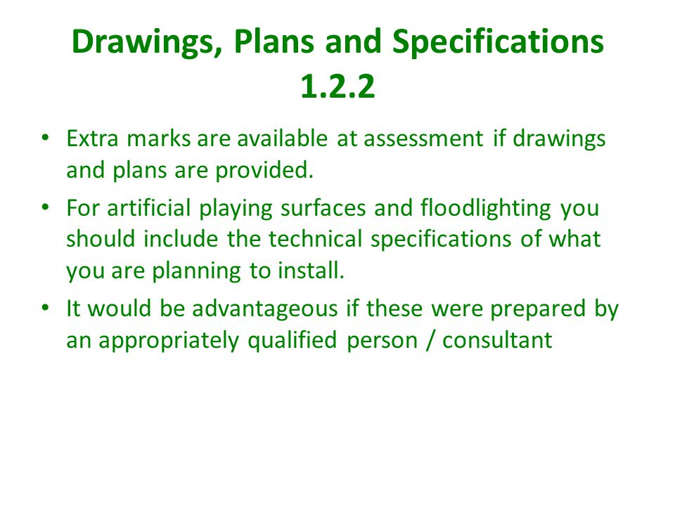 Drawings, Plans and Specifications 1.2.2 Extra marks are available at assessment if drawings and plans are provided.
