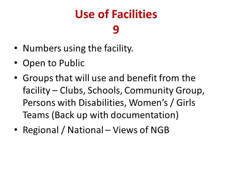 Use of Facilities 9 Numbers using the facility.