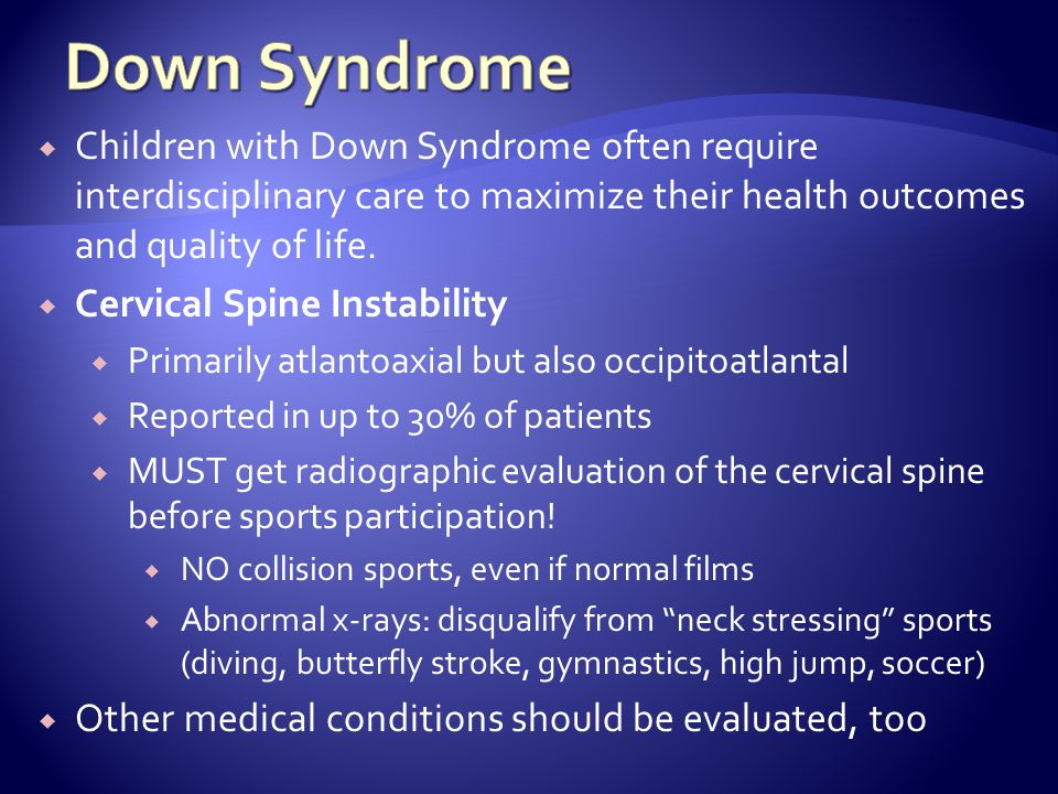 Children with Down Syndrome often require interdisciplinary care to maximize their health outcomes and quality of life.