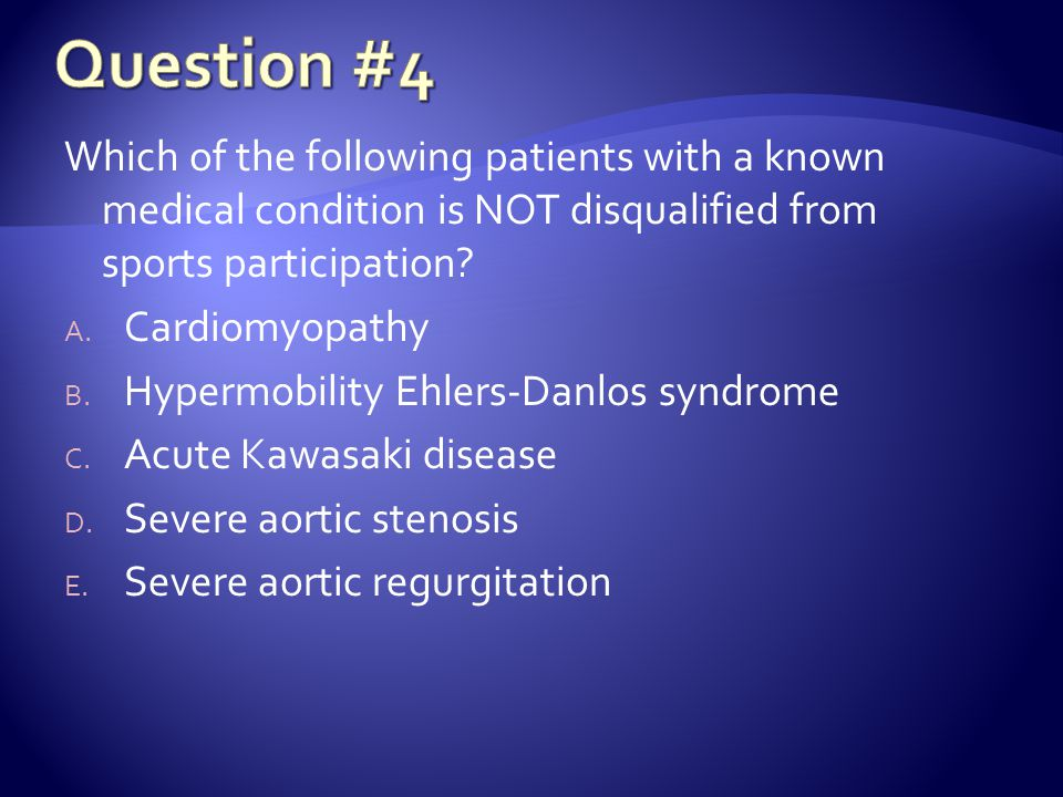 Which of the following patients with a known medical condition is NOT disqualified from sports participation.