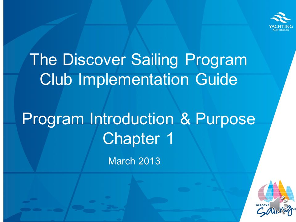 TITLE DATE The Discover Sailing Program Club Implementation Guide Mar (1) Program Introduction & Purpose 1b) Planning & Prioritising (2) The gemba Report Apr(3) Tackers (4) Inclusion 4b) Sailability May(5) Discover Sailing Days & Hosts June(6) Risk and Safety July(7) The Sailing Pathway Aug(8) Club Promotion Sept(9) Discover Sailing Experiences & Courses Sept(10) Crewing Oct(11) Summary & Future Plan