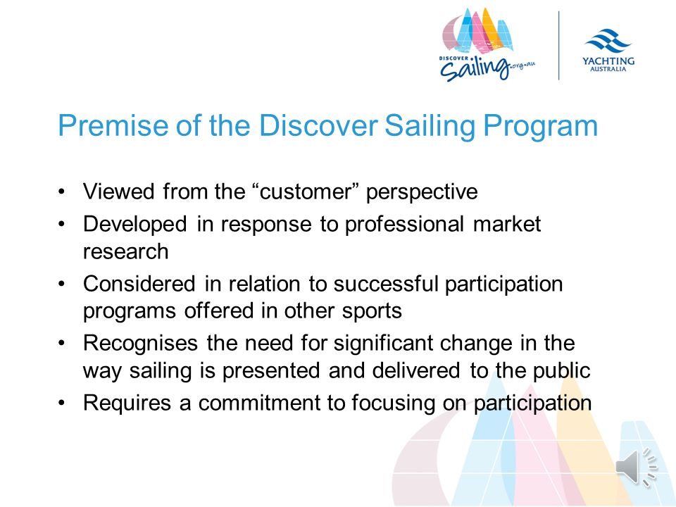 Sport Development Plan Provides a systematic approach to growing and strengthening sailing at clubs Sport Services (competition management, officiating, risk & safety, & information technology) Education & Training (Instructor education & training, public courses from introductory to advanced (including RYA), Coach Development Participation programs (Discover Sailing, Tackers, Sailability)