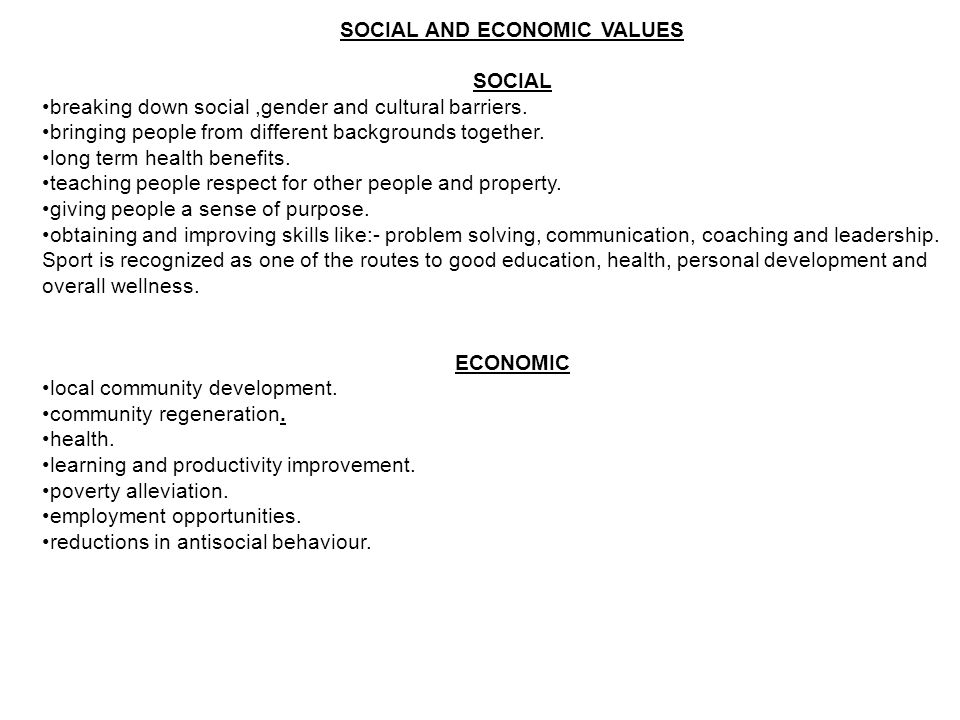 SOCIAL AND ECONOMIC VALUES SOCIAL breaking down social,gender and cultural barriers.