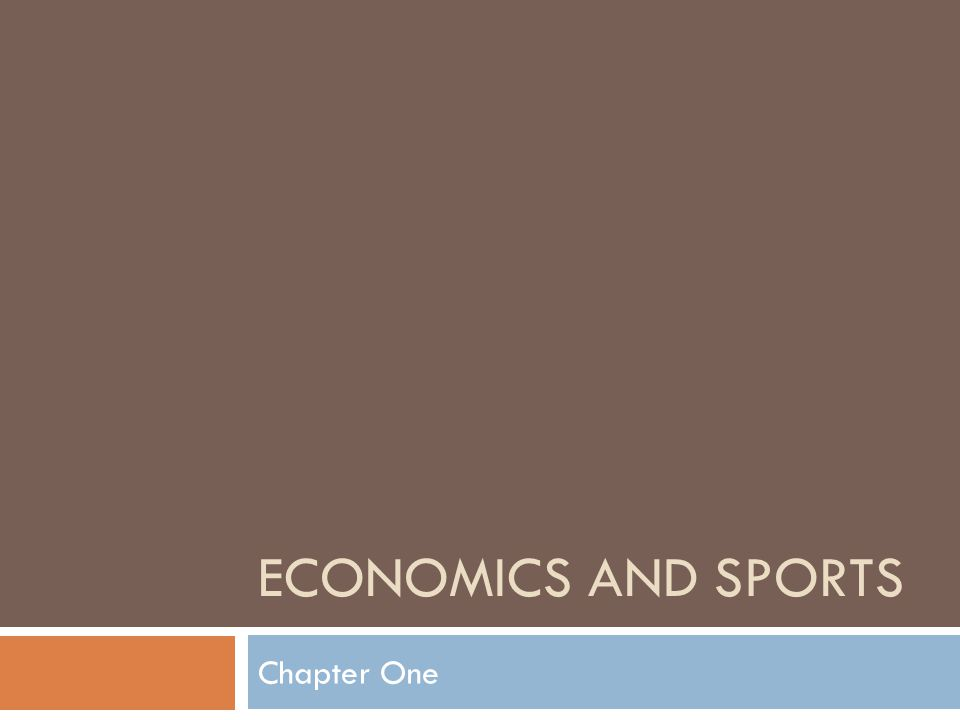 ECONOMICS AND SPORTS Chapter One
