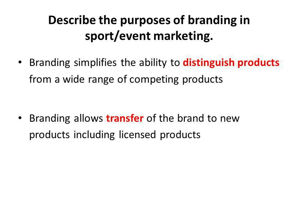 Explain the use of LICENSING in sport/event marketing Continued…
