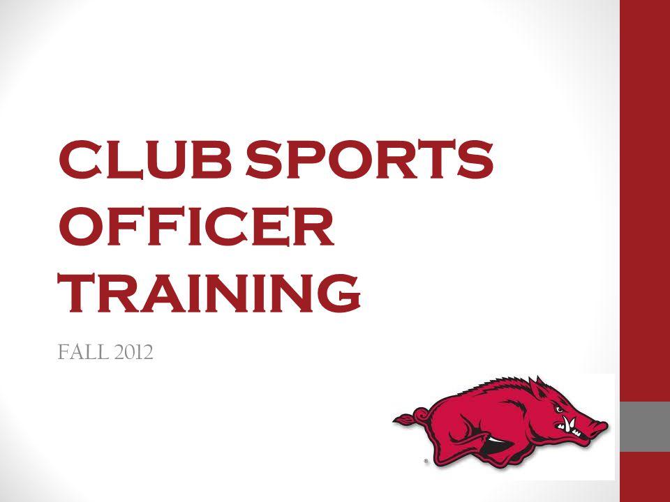 CLUB SPORTS OFFICER TRAINING FALL 2012