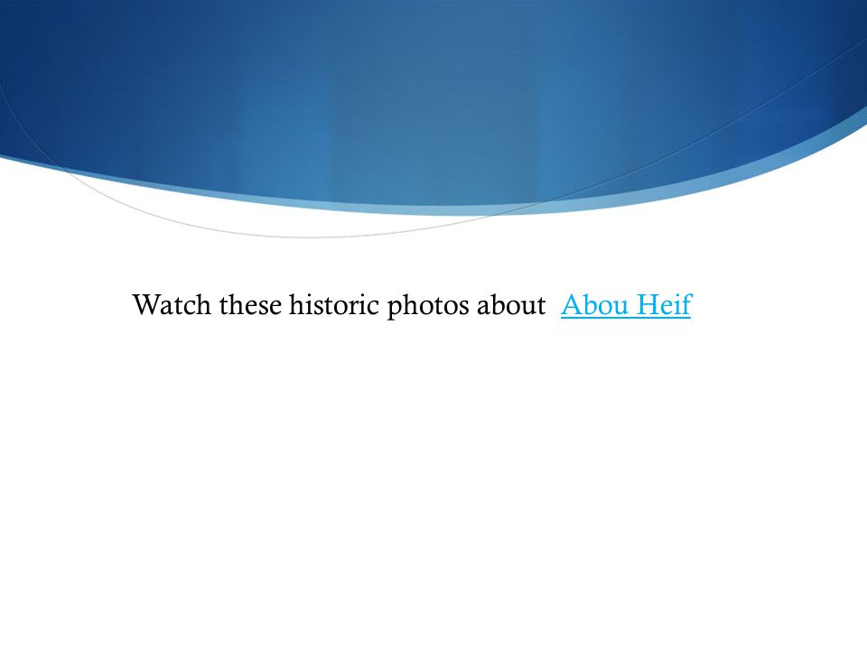 Watch these historic photos about Abou HeifAbou Heif