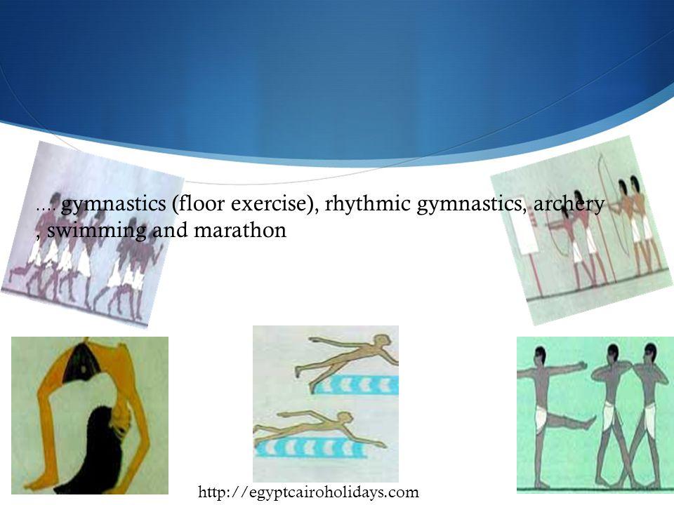 …. gymnastics (floor exercise), rhythmic gymnastics, archery, swimming and marathon http://egyptcairoholidays.com