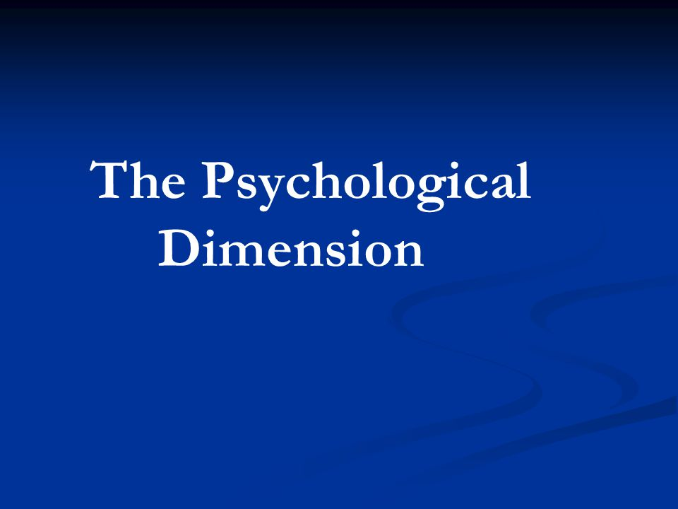 The Psychological Dimension