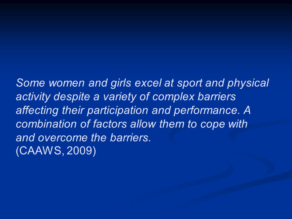 Sex Differences in Sport and Exercise For decades, culture, athletic governing bodies, and PE curricula perpetuated the myth that girls and women should not compete in sport For decades, culture, athletic governing bodies, and PE curricula perpetuated the myth that girls and women should not compete in sport Last 30 to 40 years, girls and women have achieved great athletic feats Last 30 to 40 years, girls and women have achieved great athletic feats Sex differences in performance still exist Sex differences in performance still exist Separating biological versus other factors Separating biological versus other factors